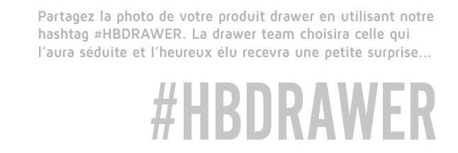Partagez vos photos avec le hashtag #HBDRAWER