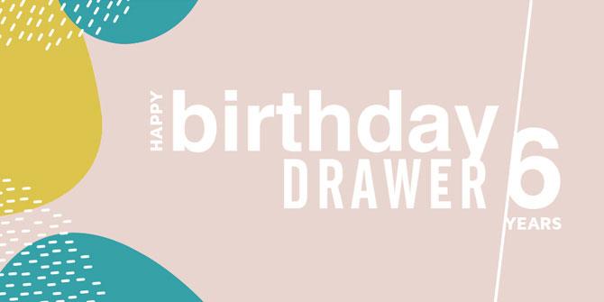 Happy birthday Drawer - 6 years